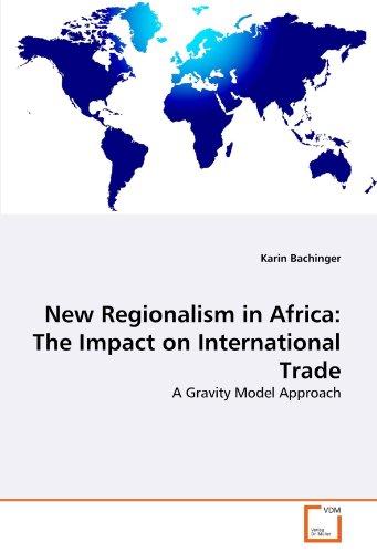 New Regionalism in Africa: The Impact on International Trade - Karin Bachinger