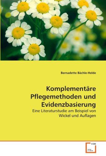 9783639290158: Komplementäre Pflegemethoden und Evidenzbasierung: Eine Literaturstudie am Beispiel von Wickel und Auflagen