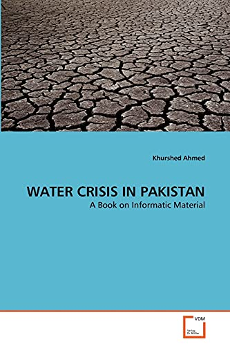 9783639290219: WATER CRISIS IN PAKISTAN: A Book on Informatic Material