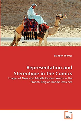 Representation and Stereotype in the Comics: Images of Near and Middle Eastern Arabs in the Franco-Belgian Bande Dessinée (3639290321) by Thomas, Brandon