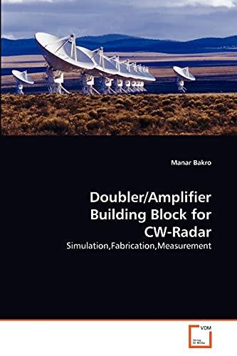 9783639290899: Doubler/Amplifier Building Block for CW-Radar: Simulation,Fabrication,Measurement