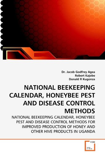 NATIONAL BEEKEEPING CALENDAR, HONEYBEE PEST AND DISEASE: Agea, Jacob Godfrey