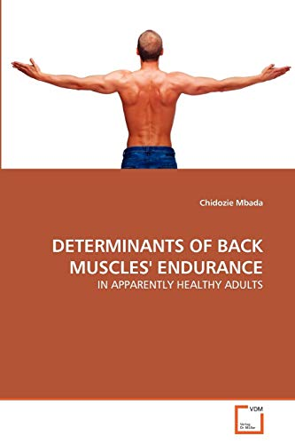 9783639292060: DETERMINANTS OF BACK MUSCLES' ENDURANCE: IN APPARENTLY HEALTHY ADULTS