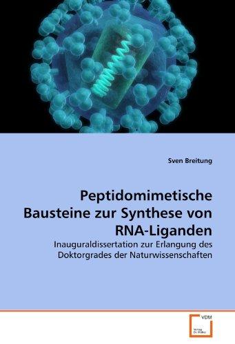 Peptidomimetische Bausteine zur Synthese von RNA-Liganden: Inauguraldissertation zur Erlangung des ...