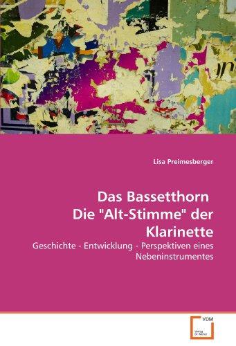 """Das Bassetthorn Die """"Alt-Stimme"""" der Klarinette: Geschichte - Entwicklung - Perspektiven ..."""