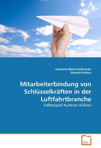 Mitarbeiterbindung von Schlüsselkräften in der Luftfahrtbranche - Kadrnoska, Jeannine-Marie / Petters, Daniela