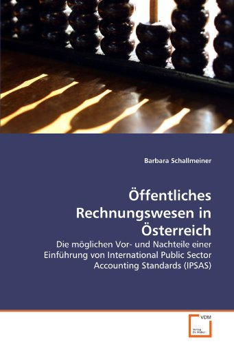 9783639292428: Öffentliches Rechnungswesen in Österreich: Die möglichen Vor- und Nachteile einer Einführung von International Public Sector Accounting Standards (IPSAS) (German Edition)