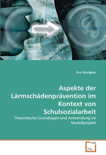 9783639292435: Aspekte der Lärmschädenprävention im Kontext von Schulsozialarbeit: Theoretische Grundlagen und Anwendung im Modellprojekt