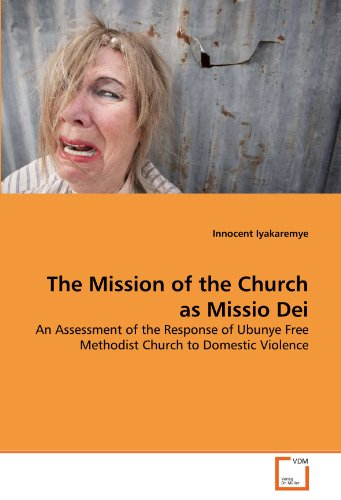 9783639292572: The Mission of the Church as Missio Dei: An Assessment of the Response of Ubunye Free Methodist Church to Domestic Violence