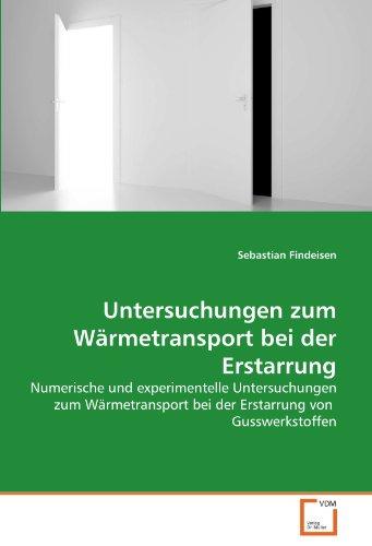 9783639292633: Untersuchungen zum Wärmetransport bei der Erstarrung: Numerische und experimentelle Untersuchungen zum Wärmetransport bei der Erstarrung von Gusswerkstoffen