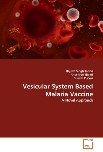 Vesicular System Based Malaria Vaccine: A Novel Approach (Paperback): Rajesh Singh Jadon, Anushree ...