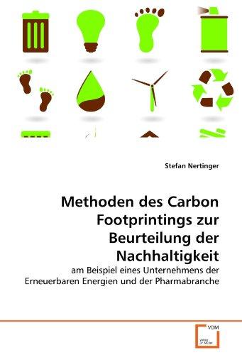 9783639293388: Methoden des Carbon Footprintings zur Beurteilung der Nachhaltigkeit: am Beispiel eines Unternehmens der Erneuerbaren Energien und der Pharmabranche