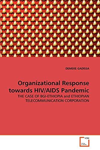Organizational Response towards HIV/AIDS Pandemic: THE CASE