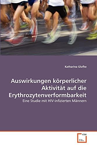 Auswirkungen K Rperlicher Aktivit T Auf Die Erythrozytenverformbarkeit: Katharina Glufke