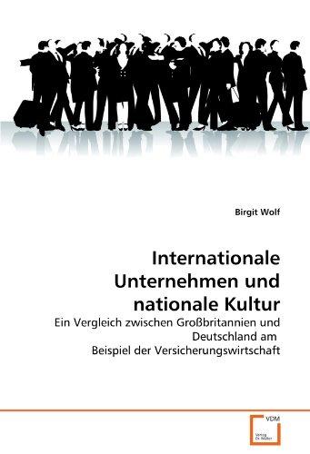 9783639294828: Internationale Unternehmen und nationale Kultur: Ein Vergleich zwischen Großbritannien und Deutschland am Beispiel der Versicherungswirtschaft (German Edition)