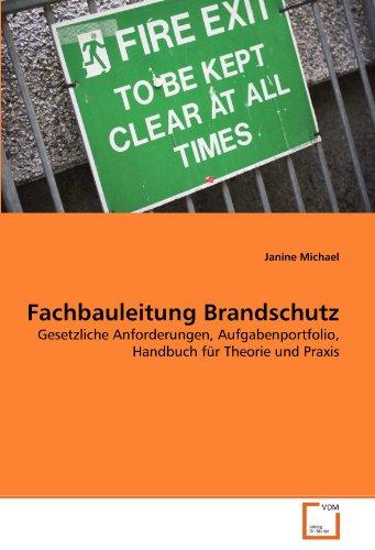 9783639294989: Fachbauleitung Brandschutz: Gesetzliche Anforderungen, Aufgabenportfolio, Handbuch für Theorie und Praxis