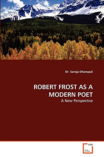 9783639296082: ROBERT FROST AS A MODERN POET: A New Perspective