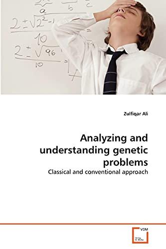 9783639296150: Analyzing and understanding genetic problems: Classical and conventional approach