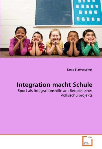 9783639296266: Integration macht Schule: Sport als Integrationshilfe am Beispiel eines Volksschulprojekts (German Edition)