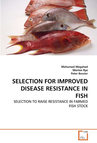 9783639296457: SELECTION FOR IMPROVED DISEASE RESISTANCE IN FISH: SELECTION TO RAISE RESISTANCE IN FARMED FISH STOCK