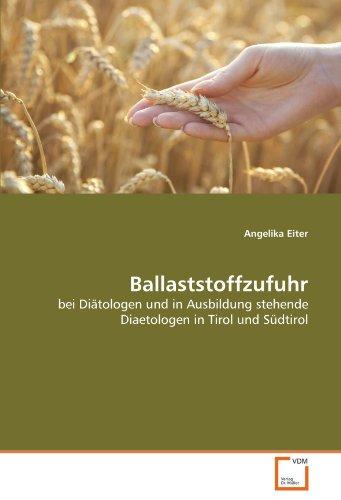 9783639296679: Ballaststoffzufuhr: bei Diätologen und in Ausbildung stehende Diaetologen in Tirol und Südtirol (German Edition)