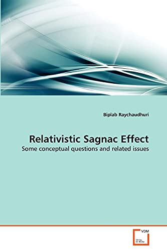 9783639296792: Relativistic Sagnac Effect: Some conceptual questions and related issues