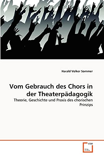 9783639296914: Vom Gebrauch des Chors in der Theaterpädagogik