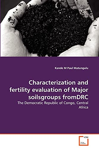 Characterization and Fertility Evaluation of Major Soilsgroups: Kande M Paul