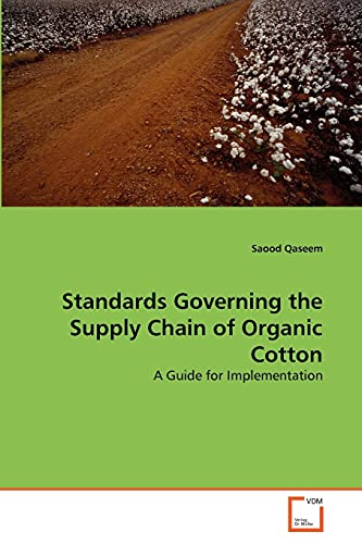 9783639298239: Standards Governing the Supply Chain of Organic Cotton: A Guide for Implementation