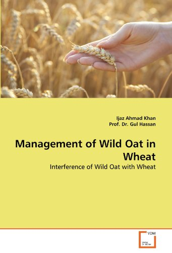 9783639298253: Management of Wild Oat in Wheat: Interference of Wild Oat with Wheat