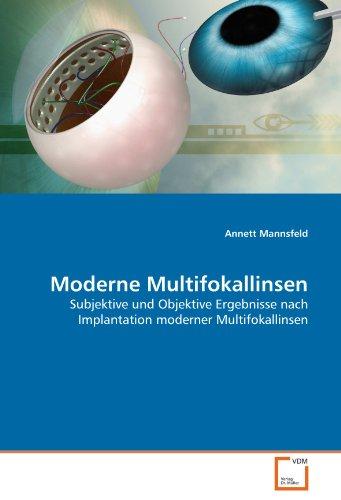 9783639298536: Moderne Multifokallinsen: Subjektive und Objektive Ergebnisse nach Implantation moderner Multifokallinsen (German Edition)