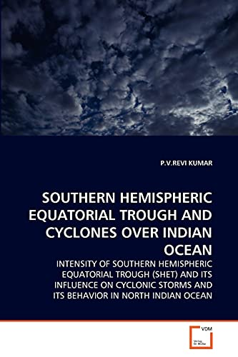SOUTHERN HEMISPHERIC EQUATORIAL TROUGH AND CYCLONES OVER INDIAN OCEAN: INTENSITY OF SOUTHERN ...