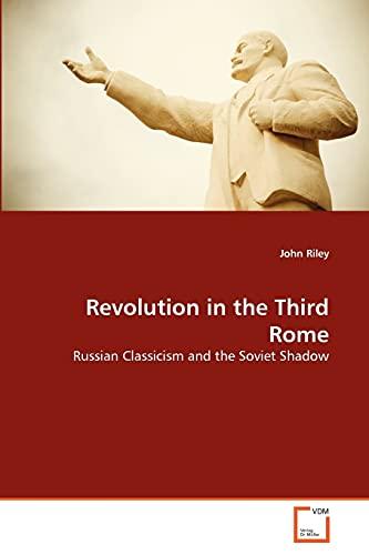 Revolution in the Third Rome: John Riley