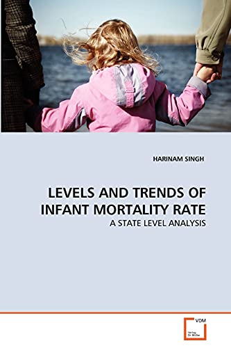 Levels and Trends of Infant Mortality Rate (Paperback): HARINAM SINGH