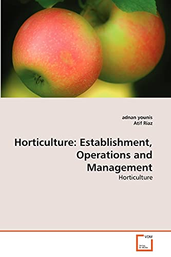 Horticulture: Establishment, Operations and Management: adnan younis