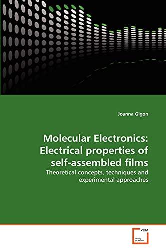 Molecular Electronics: Electrical Properties of Self-Assembled Films (Paperback): Joanna Gigon