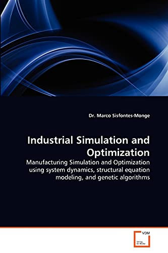 Industrial Simulation and Optimization: Dr Marco A