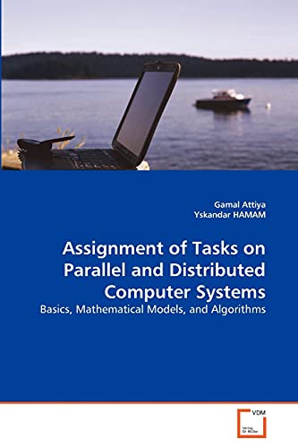 9783639300628: Assignment of Tasks on Parallel and Distributed Computer Systems: Basics, Mathematical Models, and Algorithms