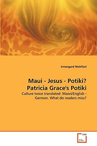 9783639300635: Maui - Jesus - Potiki? Patricia Grace's Potiki: Culture twice translated: Maori/English - German. What do readers miss?