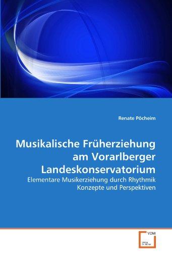 9783639300673: Musikalische Früherziehung am Vorarlberger Landeskonservatorium: Elementare Musikerziehung durch Rhythmik Konzepte und Perspektiven