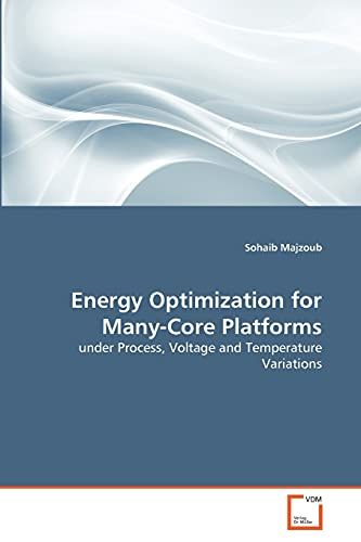 Energy Optimization for Many-Core Platforms: Sohaib Majzoub