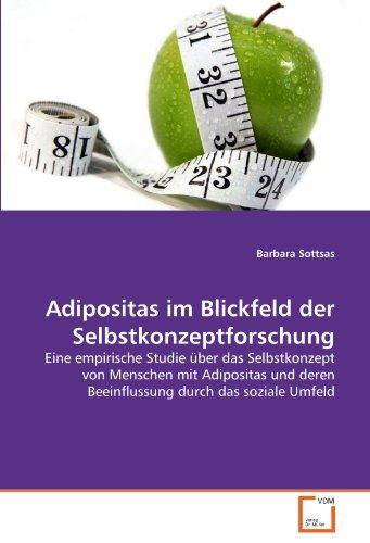 9783639301380: Adipositas im Blickfeld der Selbstkonzeptforschung: Eine empirische Studie über das Selbstkonzept von Menschen mit Adipositas und deren Beeinflussung durch das soziale Umfeld