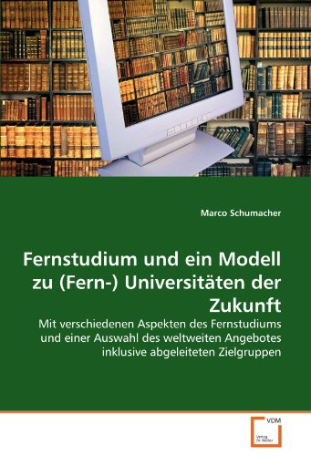 Fernstudium und ein Modell zu (Fern-) Universitäten der Zukunft: Marco Schumacher