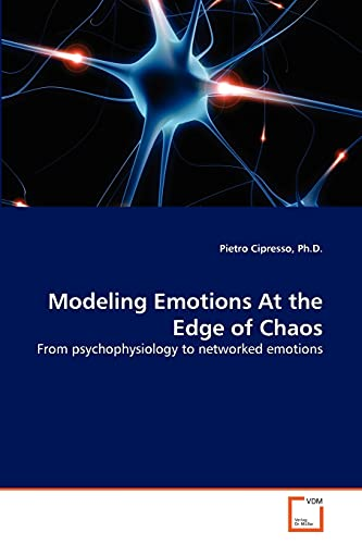 Modeling Emotions at the Edge of Chaos: Ph. D. , Pietro Cipresso