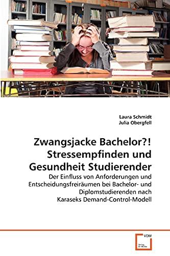 9783639302707: Zwangsjacke Bachelor?! Stressempfinden und Gesundheit Studierender