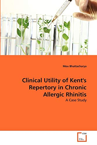 9783639302899: Clinical Utility of Kent's Repertory in Chronic Allergic Rhinitis: A Case Study