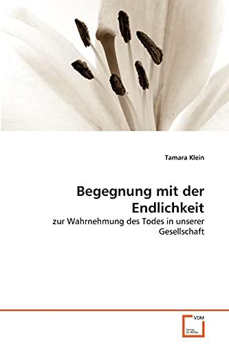 Begegnung Mit Der Endlichkeit: Tamara Klein