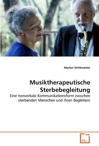 9783639303216: Musiktherapeutische Sterbebegleitung: Eine nonverbale Kommunikationsform zwischen sterbenden Menschen und ihren Begleitern