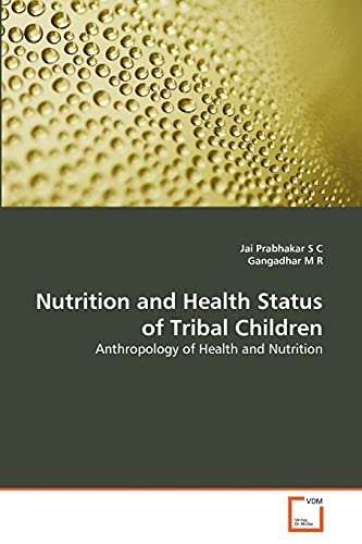 Nutrition and Health Status of Tribal Children: Jai Prabhakar S C