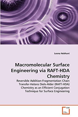Macromolecular Surface Engineering Via Raft-Hda Chemistry: Leena Nebhani